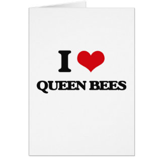 I love Queen Bees Greeting Card