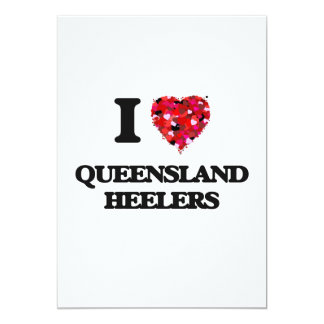 I love Queensland Heelers 13 Cm X 18 Cm Invitation Card