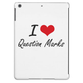 I Love Question Marks Case For iPad Air
