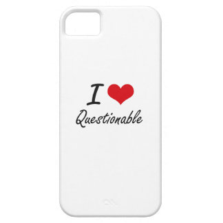 I Love Questionable iPhone 5 Covers