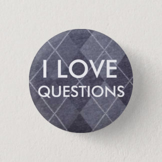 I LOVE QUESTIONS -- gray argyle 3 Cm Round Badge