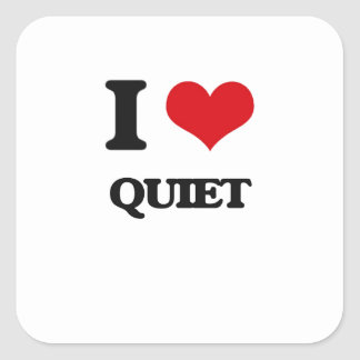 I Love Quiet Square Sticker