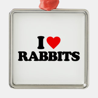 I LOVE RABBITS ORNAMENT