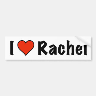 I love Rachel Bumper Sticker