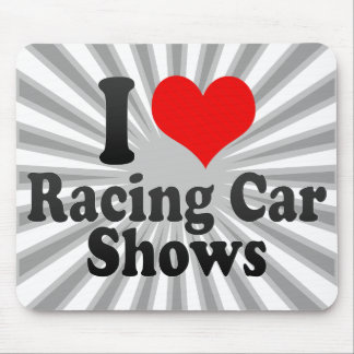 I love Racing Car Shows Mousepad