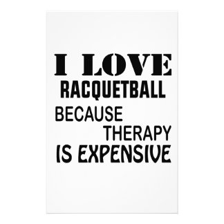 I Love Racquetball Because Therapy Is Expensive Stationery