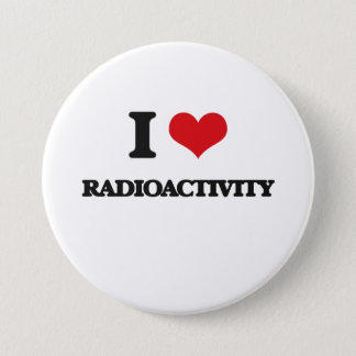 I Love Radioactivity 7.5 Cm Round Badge
