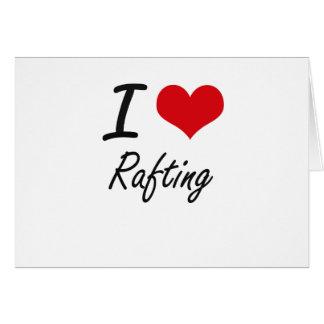 I Love Rafting Card