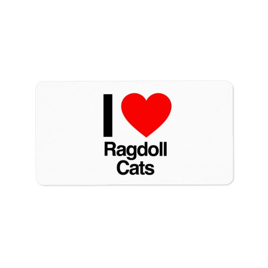 i love ragdoll cats address label