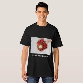 I love Rambutans T-Shirt