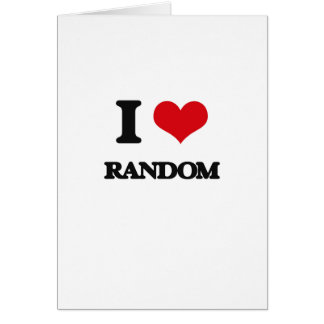 I Love Random Greeting Card