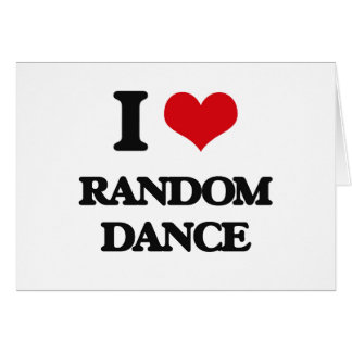 I Love RANDOM DANCE Greeting Card