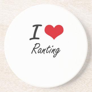 I Love Ranting Sandstone Coaster
