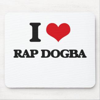 I Love RAP DOGBA Mouse Pad