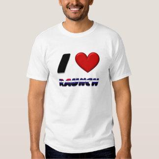 I Love Raunch T Shirt