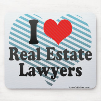 I Love Real Estate Lawyers Mouse Pad