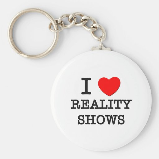 I Love Reality Shows Key Chain