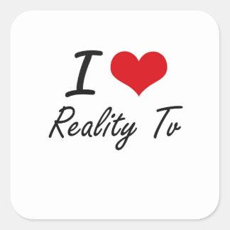 I Love Reality Tv Square Sticker