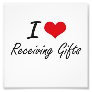 I Love Receiving Gifts Photographic Print