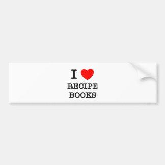 I Love Recipe Books Bumper Stickers