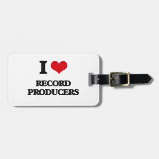 I love Record Producers Bag Tags