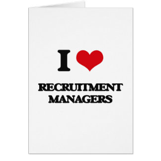 I love Recruitment Managers Greeting Card