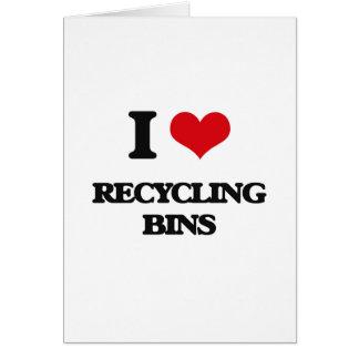 I Love Recycling Bins Greeting Card