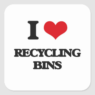 I Love Recycling Bins Square Sticker