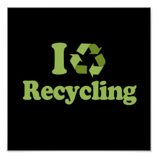 I Love recycling T-shirt / Earth Day T-shirt Poster