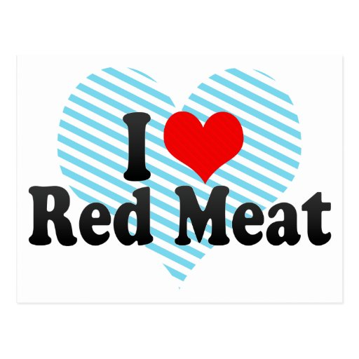 I Love Red Meat Postcards