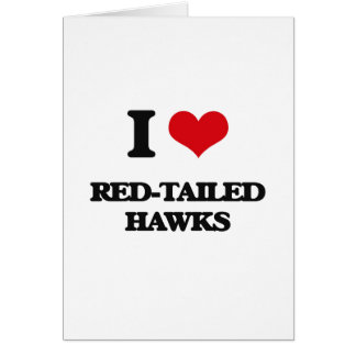 I love Red-Tailed Hawks Greeting Cards