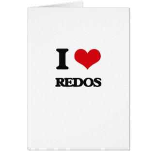 I Love Redos Greeting Card