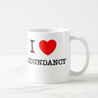 I Love Redundancy Coffee Mug