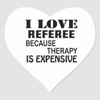 I Love Referee Because Therapy Is Expensive Heart Sticker