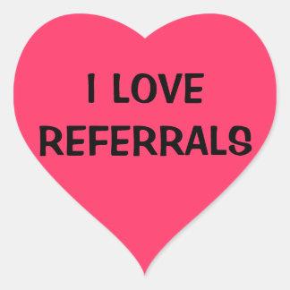 I LOVE REFERRALS HEART STICKER