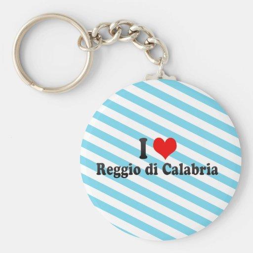 I Love Reggio di Calabria, Italy Keychains