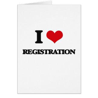 I Love Registration Greeting Card