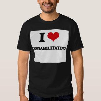 I Love Rehabilitating T-shirts