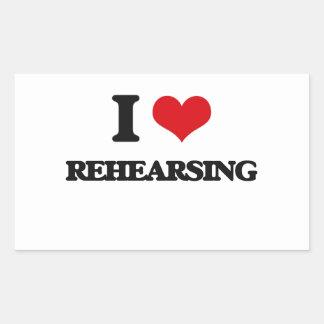 I Love Rehearsing Rectangular Sticker
