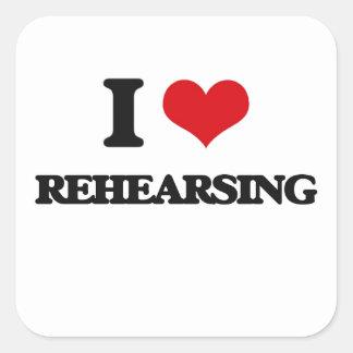 I Love Rehearsing Square Sticker