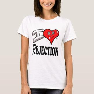 I love Rejection T-Shirt
