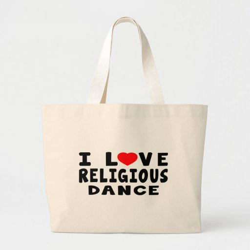 I Love Religious Dance Tote Bags