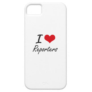 I love Reporters iPhone 5 Covers