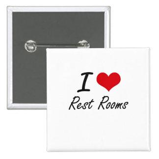 I Love Rest Rooms 15 Cm Square Badge