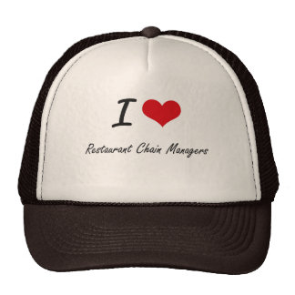 I love Restaurant Chain Managers Cap