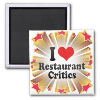 I Love Restaurant Critics Refrigerator Magnets