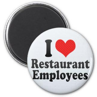 I Love Restaurant Employees Fridge Magnets