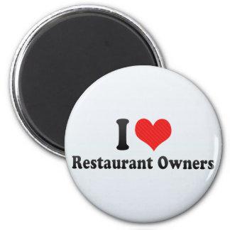 I Love Restaurant Owners Refrigerator Magnets