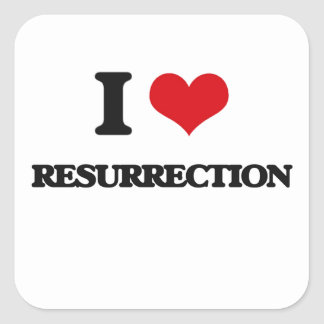 I Love Resurrection Square Sticker