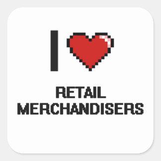 I love Retail Merchandisers Square Sticker